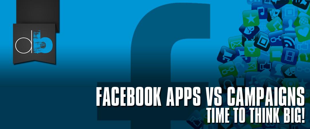 Facebook Apps vs Campaigns